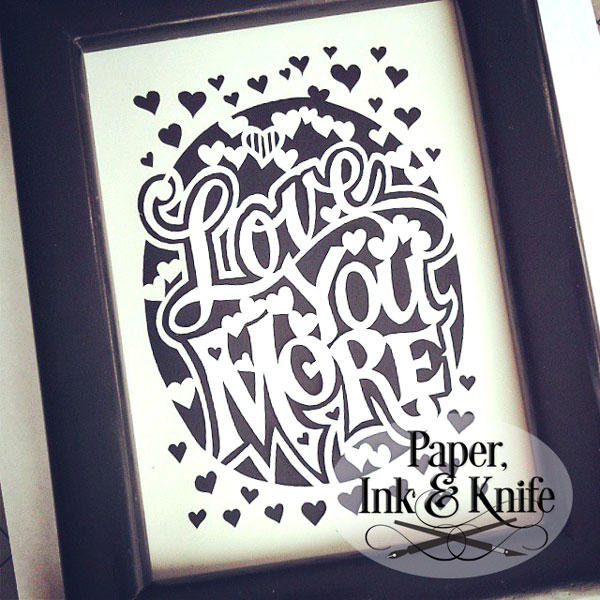 Love you more papercut template - to purchase and download